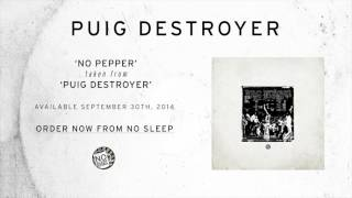 Puig Destroyer- No Pepper