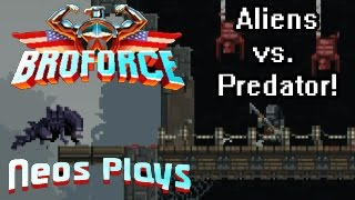 Aliens Vs Predator! (And User Levels) Broforce | Neos Plays