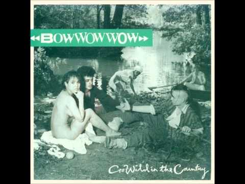 Bow Wow Wow - Go Wild in the Country