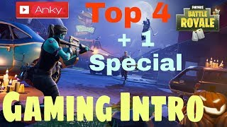 Top 4 Gaming Intro + 1 Special Fortnite Intro. YoAnky