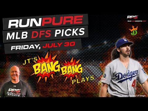 MLB DRAFTKINGS PICKS - FRIDAY JULY 30 - BANG BANG PLAYS