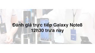 danh gia truc tiep galaxy note8  tinhtevn
