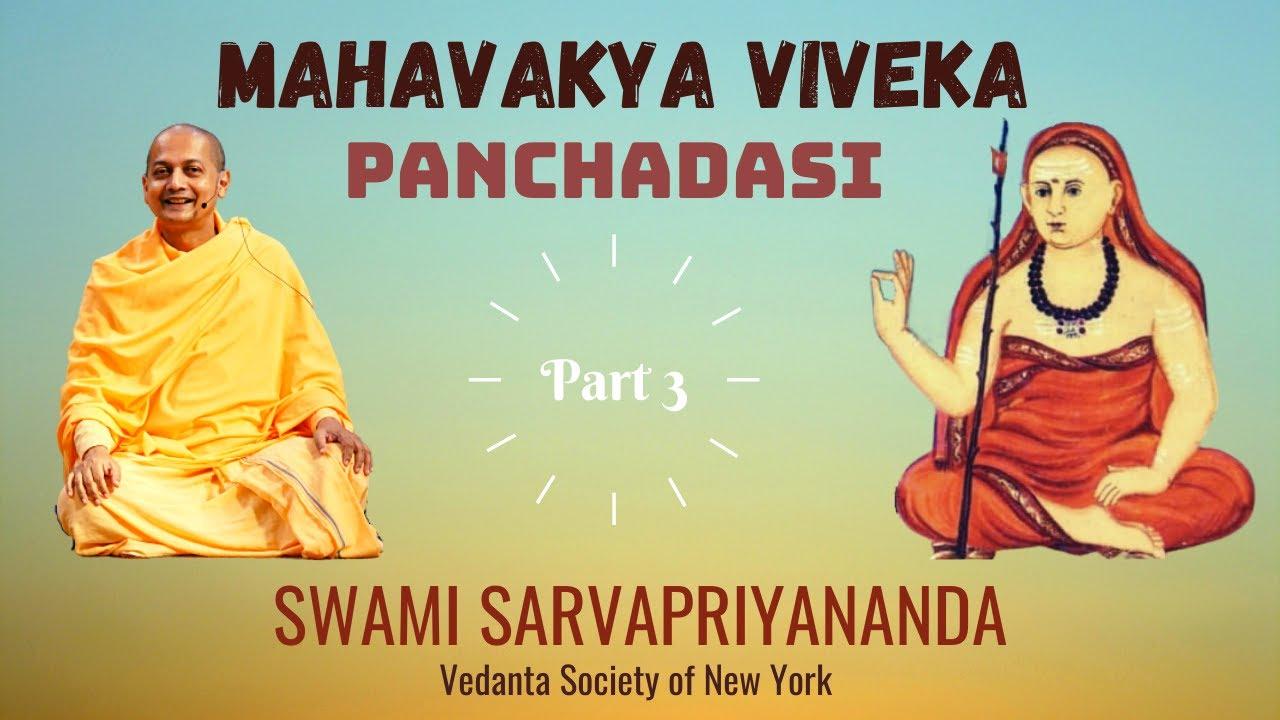Mahavakya Viveka - Panchadasi (Part 3) | Swami Sarvapriyananda