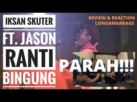 IKSAN SKUTER Feat JASON RANTI - BINGUNG (REVIEW & REACTION) #EP107 Season 2
