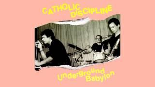 CATHOLIC DISCIPLINE - Underground Babylon