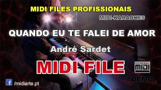 ♬ Midi file  - QUANDO EU TE FALEI DE AMOR - André Sardet
