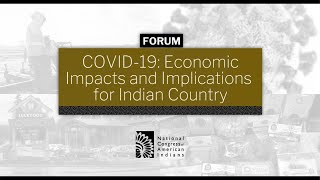 COVID-19: Economic Impacts and Implications for Indian Country