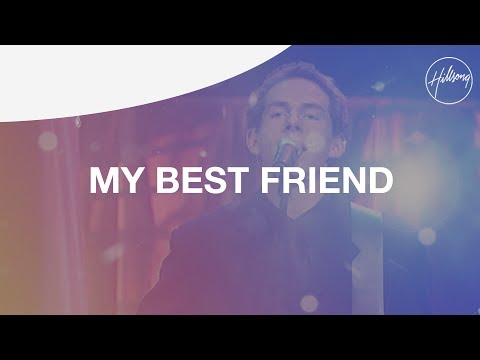 My Best Friend  Hillsong Worship