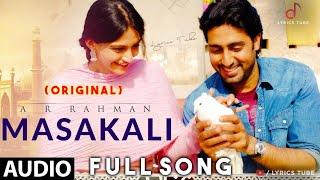 Masakali Original Full Song - Delhi 6   A.R. Rahman, Mohit Chauhan   Masakali 2.0   MP3   Audio
