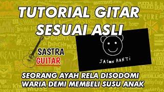 Download Lagu JASON RANTI - SEORANG AYAH RELA DISODOMI WARIA DEMI MEMBELI SUSU ANAK Tutorial gitar lengkap mp3