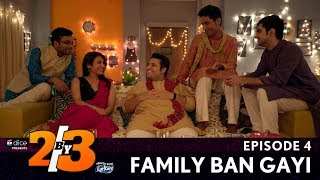 Dice Media | 2by3 | Web Series | Finale Episode | S01E04 - Family Ban Gayi (Diwali Episode)
