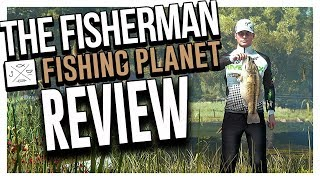 the Fisherman - Fishing Planet Review  SGO