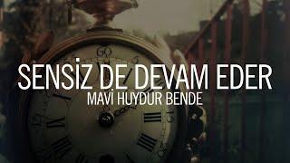Mavi Huydur Bende - Sensiz De Devam Eder (Official Audio)