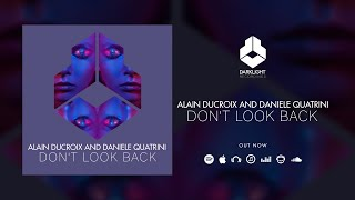 Alain Ducroix And Daniele Quatrini - Don't Look Back [Official Music Video]