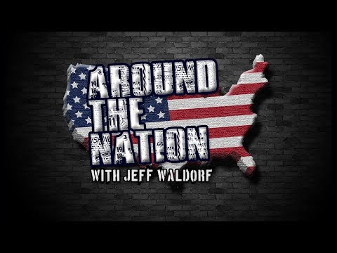 Around The Nation with Jeff Waldorf 3.23.18 LIVE! 3-4 PM EST