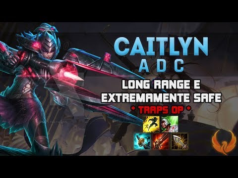 LONG RANGE E EXTREMAMENTE SAFE! *TRAPS OP* - CAITLYN ADC GAMEPLAY [PT-BR]