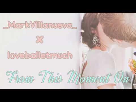 From This Moment On | Loveballetmuch X _MarkVillanueva_ Cover