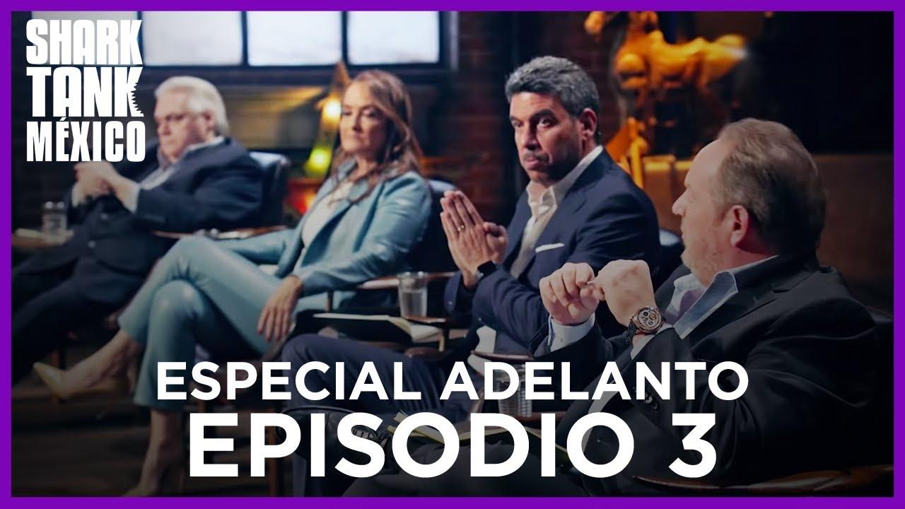 ESPECIAL ADELANTO | EPISODIO 03 | Shark Tank México