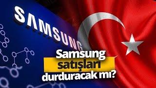 Samsung Türkiye Satışlarını Durduruyor mu?