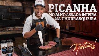 Como Fazer a Melhor Picanha no Alho - Assada inteira na churrasqueira   Netão! Bom Beef #68