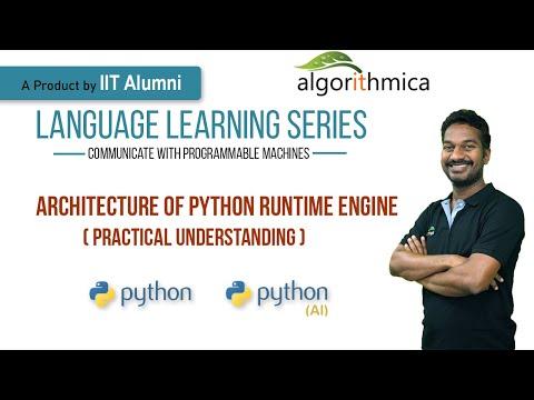 Architecture of Python Runtime Engine - Practical Understanding || Python & Python for AI