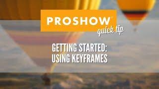Using Keyframes in ProShow Producer