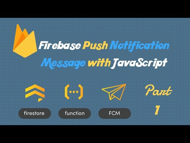 Firebase Push Notification Message with Javascript | What is Firebase? | Part -1