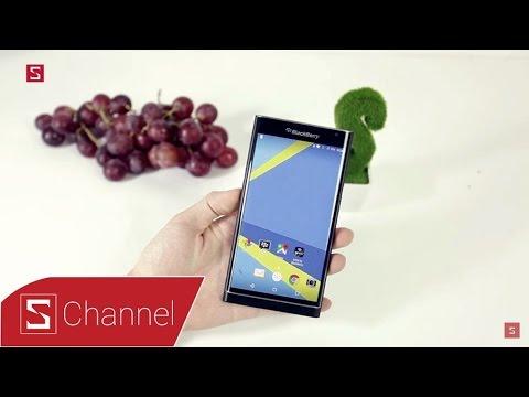 Schannel - Trên tay Blackberry Priv: Hàng độc, hàng đẹp của thế giới Android