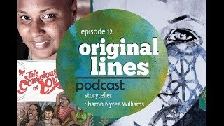 Original Lines Episode 12- From the Heart: Storyteller Sharon Nyree Williams