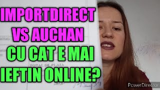 Unboxing importdirect cat costa aceleasi produse in Auchan? Comparatie preturi Online vs offline