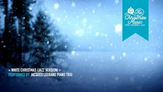 « White Christmas (Jazz Version) » by Jacques Legrand Piano Trio #christmasmusic #christmassongs