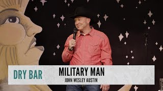 When You Want To Be In The Military. John Wesley Austin