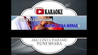 Lagu Karaoke YUNI SHARA#AKU CINTA PADAMU