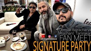 SIGNATURE PARTY with Prashant Tamrakar and Deepak Bajracharya