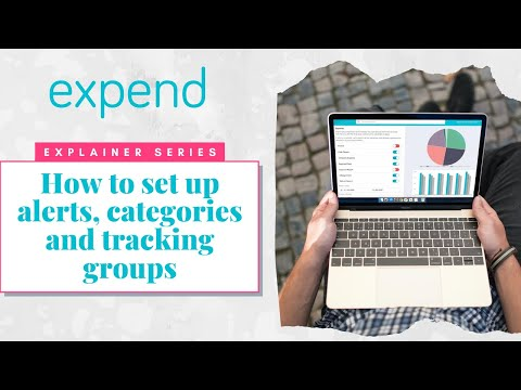 How to Set Up Alerts, Categories and Tracking Groups for Your Business Expenses with Expend