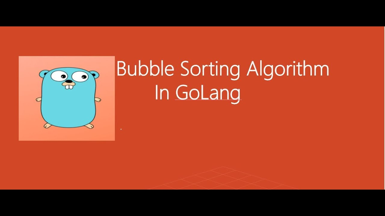 Bubble Sort Algorithm Golang   Bubble Sorting GoLang   Golang Algorithm