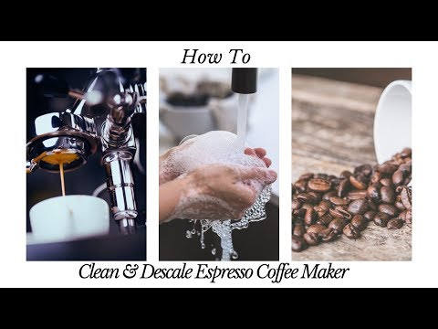 How to Clean and Descale Your Espresso Maker