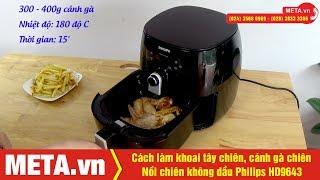 Cách làm khoai tây chiên, cánh gà chiên với Nồi chiên không dầu Philips HD9643 (3,2 lít)