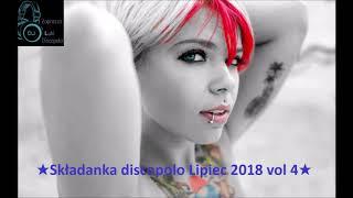 ❤️★Składanka discopolo Lipiec☑️ 2018 vol 4★✅????