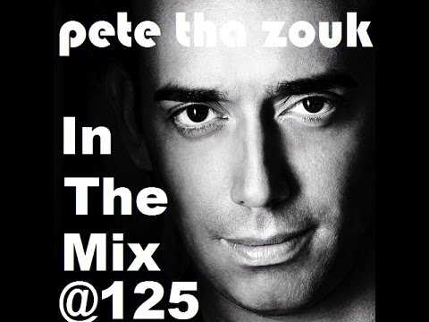 Pete Tha Zouk - In The Mix @125bpm ᴴᴰ