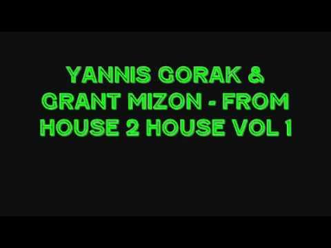 Yannis Gorak & Grant Mizon - From House 2 House - Track 1.wmv