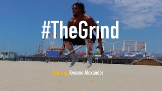 #TheGrind - Kwame Alexander | The Most Athletic Pro Baller In The World