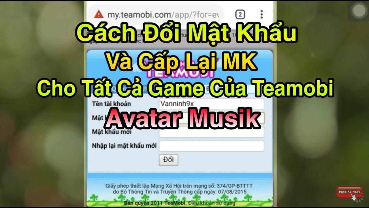 Cách Đổi Mật Khẩu Và Lấy Lại Tài Khoản Teamobi Khi Quên Mk Avatar Musik