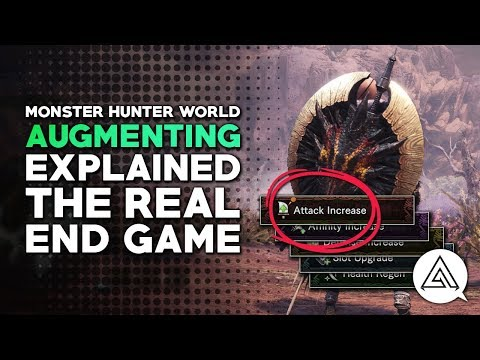 Monster Hunter World | Augmenting Explained - The Real End Game