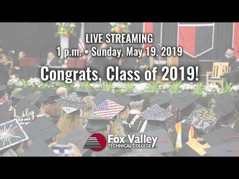 Fox Valley Technical College Spring 2019 Commencement Ceremony