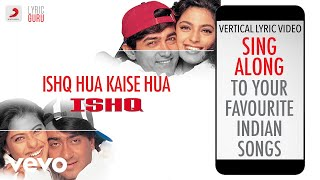 Ishq Hua Kaise Hua - Ishq|Official Bollywood Lyrics|Udit Narayan|Vibha Sharma