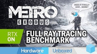 Metro Exodus Ray Tracing Benchmarked, Is It Finally Worth Turning RTX On?
