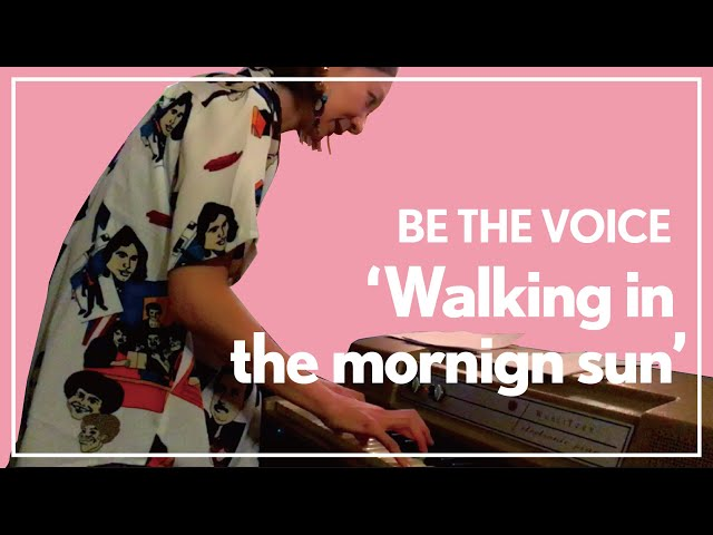 BE THE VOICE /// Walking in the morning sun