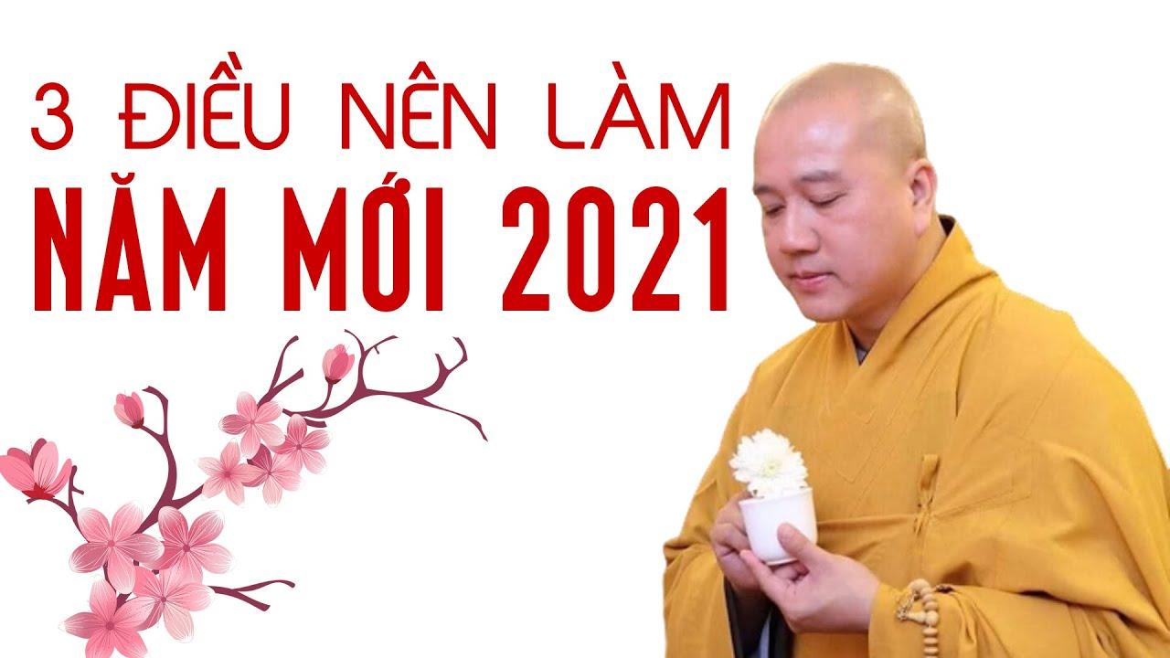 3 Điều Nên Làm Năm Mới Tân Sửu 2021 Để Hưởng Phước Bình An, Trí Tuệ Vẹn Toàn – Thầy Thích Pháp Hòa