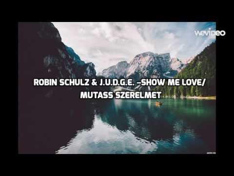 Robin Schulz - Show me love (magyar)